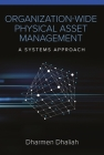 Organization-Wide Physical Asset Management: A Systems Approach Cover Image
