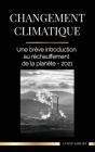 Changement climatique: Une brève introduction au réchauffement de la planète - 2021 (Terre) Cover Image