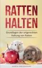 Ratten halten: Grundlagen der artgerechten Haltung von Ratten Cover Image