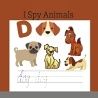 I Spy Animals: A Fun Guessing Game Picture Book for Kids Ages 2-5 Color Interior ( Picture Puzzle Book for Kids ) (I Spy Books for Ki Cover Image