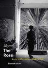 About The Rose: Creation and Community in Jay DeFeo's Circle Cover Image