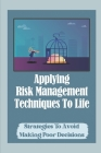Applying Risk Management Techniques To Life: Strategies To Avoid Making Poor Decisions: How You Feel About Change Cover Image