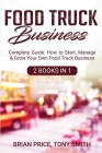 Food Truck Business: Complete Guide: How to Start, Manage & Grow Your Own Food Truck Business Cover Image