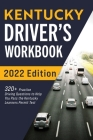 Kentucky Driver's Workbook: 320+ Practice Driving Questions to Help You Pass the Kentucky Learner's Permit Test Cover Image
