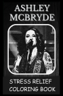 Stress Relief Coloring Book: Colouring Ashley McBryde Cover Image