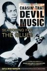 Chasin' That Devil Music, Searching for the Blues: With Online Resource [With 15-Song CD] Cover Image