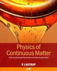 Physics of Continuous Matter: Exotic and Everyday Phenomena in the Macroscopic World Cover Image