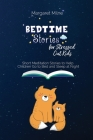 Bedtime Stories for Stressed Out Kids: Short Meditation Stories to Help Children Go to Bed and Sleep at Night Cover Image