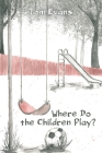 Where Do the Children Play? Cover Image