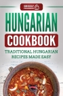 Hungarian Cookbook: Traditional Hungarian Recipes Made Easy Cover Image