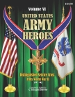 United States Army Heroes - Volume VI: Distinguished Service Cross - Army (H - Q) Cover Image