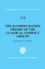 The Random Matrix Theory of the Classical Compact Groups (Cambridge Tracts in Mathematics #218) Cover Image