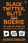 Black Twitter, Blitz and a Boerie as Long as Your Leg: And other South African National Treasures Cover Image