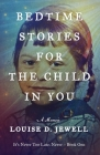 Bedtime Stories for the Child in You: A Memoir Cover Image