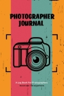 Photographer Journal: Professional Photographers Log Book, Photography & Camera Notes Record, Photo Sessions Logbook, Organizer Cover Image