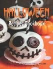 Halloween Recipes Cookbook: Enjoy Your Creepy Halloween Holiday With 200 Mysterious Halloween Recipes! Cover Image