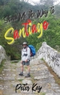 Show Me the Way to Santiago Cover Image
