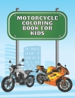 Motocycle coloring book for kids: Color and enjoy Cover Image