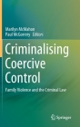Criminalising Coercive Control: Family Violence and the Criminal Law Cover Image