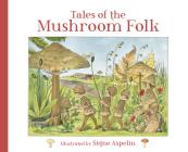 Tales of the Mushroom Folk Cover Image