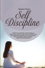 Self Discipline: How to achieve your goals in 31 days with the most effective techniques (Mental toughness, willpower, motivation, time Cover Image