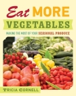 Eat More Vegetables: Making the Most of Your Seasonal Produce Cover Image