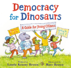 Democracy for Dinosaurs: A Guide for Young Citizens (Dino Tales: Life Guides for Families) Cover Image