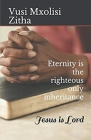 Eternity Is the Righteous Only Inheritance Cover Image