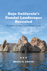 Baja California's Coastal Landscapes Revealed: Excursions in Geologic Time and Climate Change Cover Image