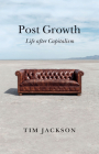 Post Growth: Life After Capitalism Cover Image