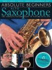 Absolute Beginners - Alto Saxophone: The Complete Picture Guide to Playing Alto Sax Cover Image