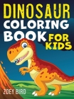 Dinosaur Coloring Book for Kids: Coloring Activity for Ages 4 - 8 Cover Image