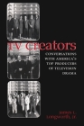 TV Creators: Conversations with America's Top Producers of Television Drama (Television and Popular Culture) Cover Image