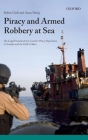 Piracy and Armed Robbery at Sea: The Legal Framework for Counter-Piracy Operations in Somalia and the Gulf of Aden Cover Image