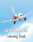 Airplane Coloring Book: Airplane coloring book for toddlers & Kids Ages 4-8 - Gift for Children.Volume-1 Cover Image