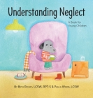 Understanding Neglect: A Book for Young Children Cover Image