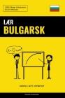 Lær Bulgarsk - Hurtig / Lett / Effektivt: 2000 Viktige Vokabularer Cover Image