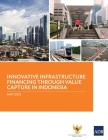 Innovative Infrastructure Financing through Value Capture in Indonesia Cover Image