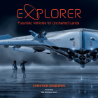 Explorer: Futuristic Vehicles for Uncharted Lands Cover Image