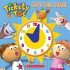 Tickety Toc: Let's Tell Time!: A Telling Time Book Cover Image