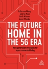 The Future Home in the 5g Era: Next Generation Strategies for Hyper-Connected Living Cover Image