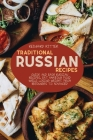 Traditional Russian Recipes: Quick and easy Russian recipes, eat amazing food while losing weight. From beginners to advanced Cover Image