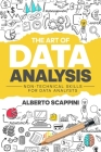 The Art of Data Analysis: Non-Technical Skills for Data Analysts Cover Image