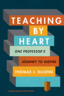 Teaching by Heart: One Professor's Journey to Inspire Cover Image