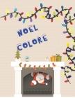 Noël coloré: grands livres d'activités pour les enfants - garçons et filles de 2 à 5 ans, colorions Noël, Noël fantastique Cover Image
