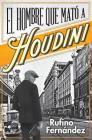 El hombre que mató a Houdini Cover Image