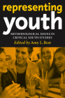 Representing Youth: Methodological Issues in Critical Youth Studies Cover Image