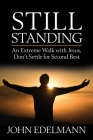 Still Standing: An Extreme Walk with Jesus, Don't Settle for Second Best Cover Image