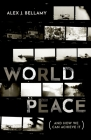 World Peace: (And How We Can Achieve It) Cover Image
