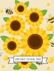 Sunflower Coloring Book: Sunflower Gifts for Kids 4-8, Girls or Adult Relaxation - Stress Relief Turkey lover Birthday Coloring Book Made in US Cover Image